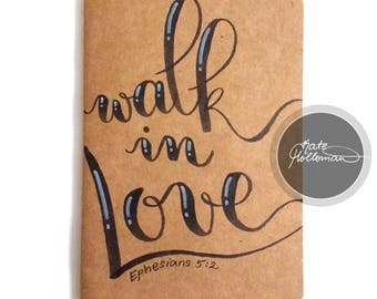 Walk In Love JOURNAL - Small Blank Journal with yellow pages, kraft paper cover, 5.5x4inches, 30 pages, hand lettering by Kate Holloman