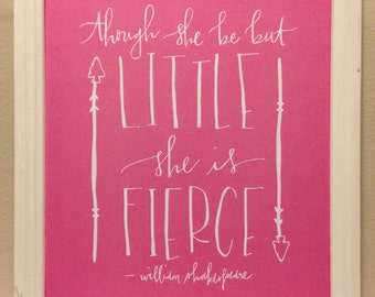 though she be but little || hand lettered print