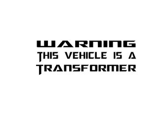 Warning This Vehicle is a Transformer Vinyl Decal, Transformers, Optimus Prime,  Transformers Sticker, Decal, Multiple Choices, Window Decal