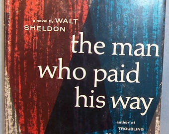 Vintage 1955 Book-the Man who Paid his Way-Walt Sheldon-Hardback w Dust Jacket-Detective Mystery-Novel of an Honest Cop-FREE Shipping!