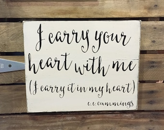 e.e. cummings Hand painted wood sign - I carry your heart with me I carry it in my heart