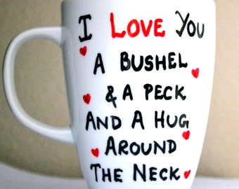 I Love You A Bushel And A Peck Coffee Mug - Gift For Grandma / Mom / Daughter 10 oz