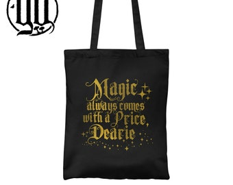 Magic Always comes with a price  Tote Bag