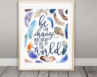 Buy One Get One, Be The Change You Wish To See In The World, Zen Art, Wall Art, Home Decor, Office Decor, Feather Art, Watercolor, Gandhi