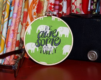 "Be Awesome Today - 4"" Custom Embroidery Hoop in Elephants on Green"