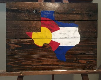 Colorado Flag Over the State of Texas Reclaimed Wood Sign