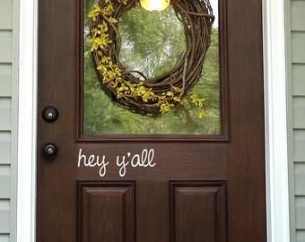 Hey y'all Door Decal - Front Door Decal - Door Sticker - Hello Door Decal - Wall Decal