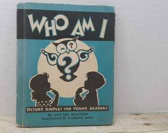 Who Am I, 1935, Lily Lee Dootson, Clarence Biers, Picture riddles for Young Readers, vintage kids book