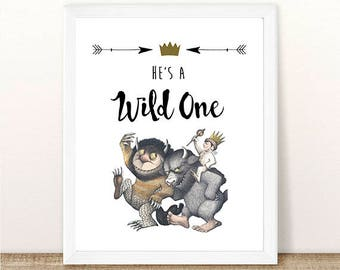 PRINTABLE Where the Wild Things Are, He's A Wild One Print, Wild One Party, First Birthday, Wild Things Party, Wild Rumpus, INSTANT DOWNLOAD