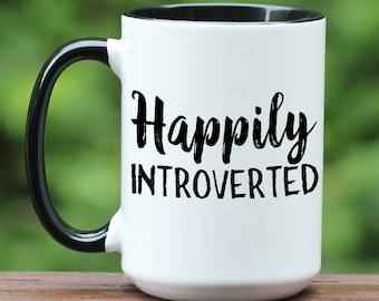 Happily Introverted, introvert coffee mug, introverts unite, introvert gift, custom coffee mug, funny coffee mug, unique coffee mug, book