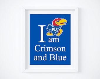 "KU ~ Kansas University ~ I am Crimson and Blue Art Print:  8"" x 10"""