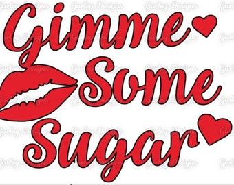 Gimme Some Sugar Decal