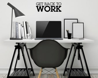 """Get Back to Work Wall Decal / Motivational Wall Quote Sticker (14"""" x 5.17"""")"""