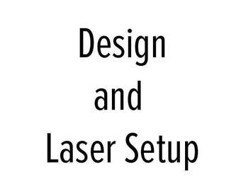 Custom Design and Laser Setup Fee