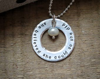 She Believed She Could So She Did Necklace - Hand Stamped - Sterling Silver or 14k Gold Fill Washer by Betsy Farmer Designs