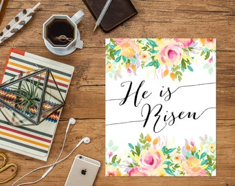He Is Risen Easter Printable Art Print 5x7 8x10 Watercolor Floral Printable Easter Home Decor Spring Wall Art Digital Download