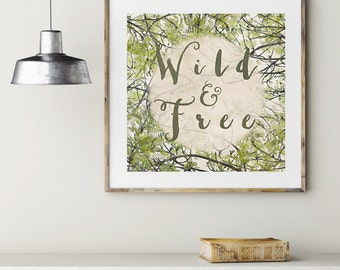 Wild and free print green wall art botanical print green leaves nature print bedroom art 10x10 12x12 inspirational quote
