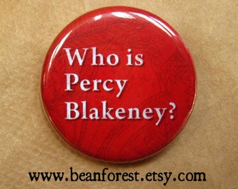 who is percy blakeney? (Scarlet Pimpernel, Baroness Emmuska Orczy) - pinback button badge
