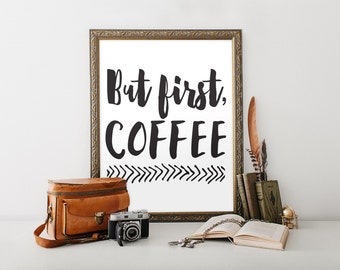 "But First Coffee Print, wall art quote, Trendy Print, poster quote, quote print, quote art, Wall Art, Typography, Quote, ""Print"""
