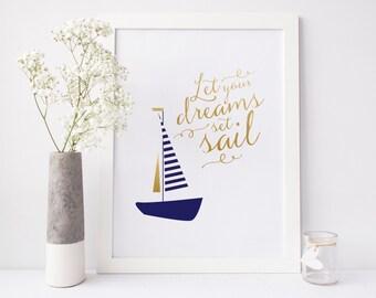 Nautical Art Print, Let Your Dreams Set Sail quote, Nautical Nursery Wall Art, Nautical Poster, Sailboat Print, Blue and Gold Print