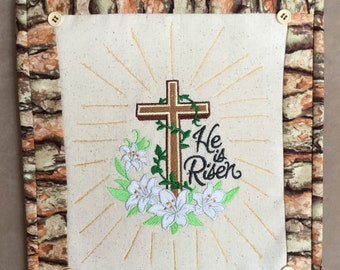 """Easter wall hanging, """"He is Risen"""" - - ready to hang, Easter message, machine embroidery, lilies, rays of sun, resurrectiin"""