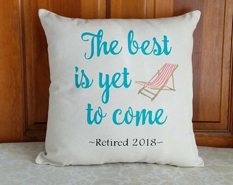 Retirement gifts for women | Retirement Pillow | The Best is Yet to Come | Beach Chair Pillow | Beach Gifts for Her | Decorative Pillows