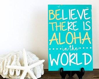 Hawaiian Home Decor - Aloha Quote - Hawaii Art - Believ there is aloha in the world