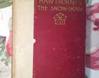 "Vintage 1894 Hardback Salem Edition of ""The Snow-Image and Other Twice Told Tales"" by Nathaniel Hawthorne"