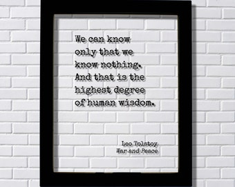 Leo Tolstoy - War and Peace - We can know only that we know nothing. And that is the highest degree of human wisdom - knowledge teacher