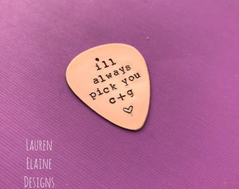 I'll Always Pick You Hand Stamped Guitar Pick- Pick Your Own Font- In Brass, Copper, or Aluminum