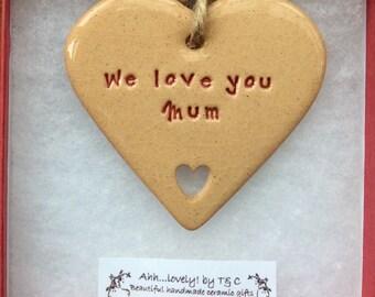 We love you Mum handmade ceramic hanging heart, perfect gift