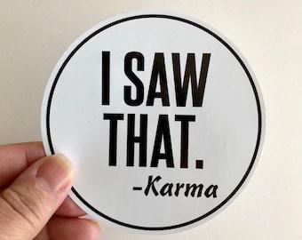 i saw that karma vinyl bumper sticker