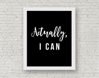 Actually, I CAN - Printable Quote - Motivational Quote – Word Art Printable – Printable Affirmation