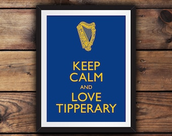 Keep Calm and Love Tipperary