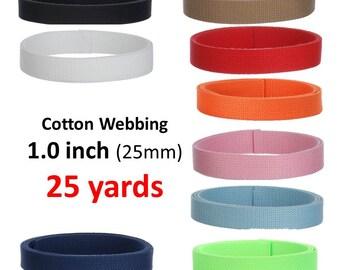 Cotton Webbing 25 yards 1 inch You Pick Colors Key Fobs Belts Purse Bag Straps Leash