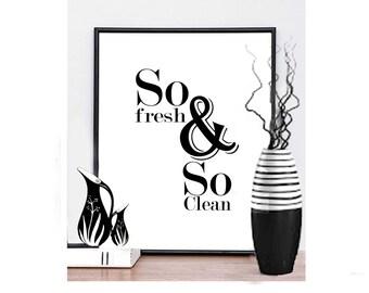 Bathroom Wall art - Bathroom Decor - Bathroom Wall Decor - So fresh and so clean -Bathroom Printables - Instant Download
