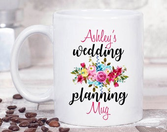 Wedding Planning Mug.  Personalized Mug.  Engagement Gift.  Bride To Be Mug. Gift for Bride. Floral Coffee Mug.  Custom Gift.  Gift For Her