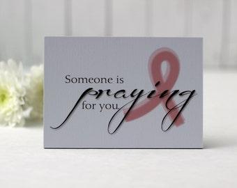 Someone is Praying for You, Pink Ribbon Gift, Breast Cancer Gift, Breast Cancer Gifts, Breast Cancer Sign, Pink Ribbon Quote, Quote Sign
