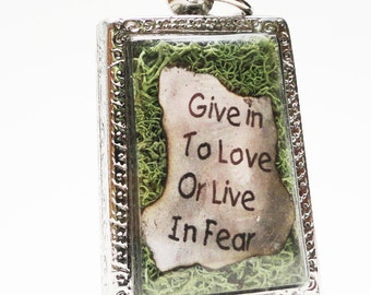 Give In To Love Or Live In Fear, Faux Stone Heart, Terrarium Locket Necklace, Mini Curio Display, Rent Quote