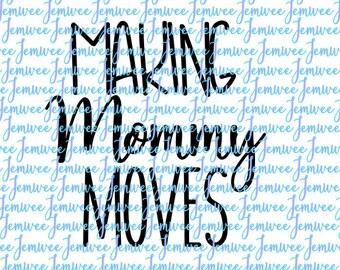 Making Mommy Moves SVG