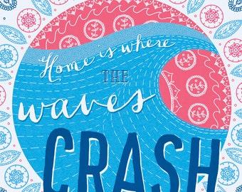 Home is Where the Waves Crash - Art Illustration Print Wall Art