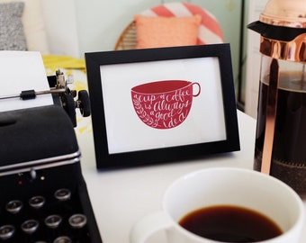 "A cup of coffee is always a good idea - 5"" x 7"" Print"