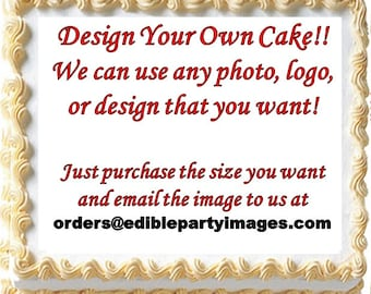 Design Your Own Edible Cake Topper Image, Do It Yourself Cake, Design Your Own Edible Image, Edible Cake Image, Create Your Own Cake Design