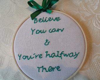 Embroidered Hoop Art/Wall Hanging. Handstitched  Motivational Plaque.