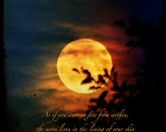 The Fire within Pablo Neruda quotation, moon photo quote, print with love quotation, fiery orange full moon, passionate word art, poetry art