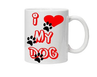I Love my Dog Mug, Dog Lover, Love my pet, Dog, Great Gift