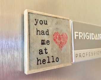 You Had Me At Hello Kitchen Magnet, Vintage Magnet, Hello Fridge Magnet, Boyfriend Magnet, Love Magnet, Heart Magnet, Fridge Magnet
