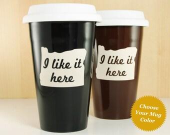 OREGON State - I like it here - ceramic travel mug
