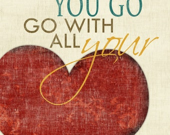 Go With All Your Heart - 11 x 14 Typography Word Art Print