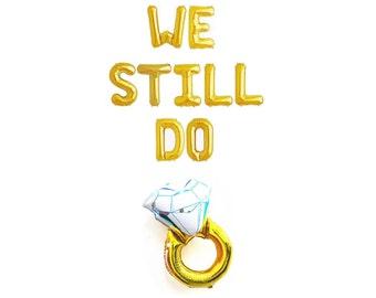 We Still Do Balloons Wedding Anniversary Party Decor 20th Wedding Anniversary 25th Wedding Anniversary 30th Wedding Anniversary Vow Renewal